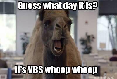 Guess What Day It Is It S Vbs Whoop Whoop Meme Maker Yearbook Memes Work Memes Yearbook