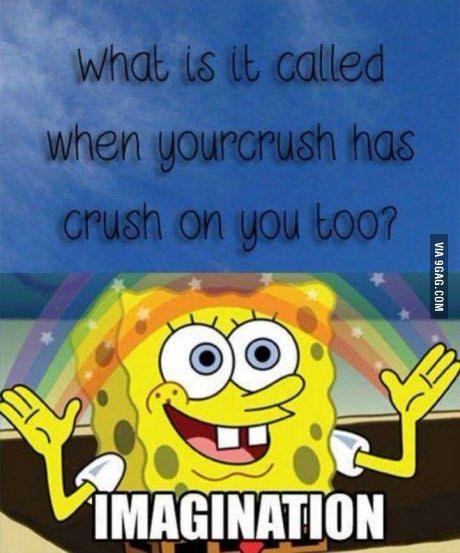 Imagination Funny Spongebob Memes Funny Crush Memes Spongebob Memes