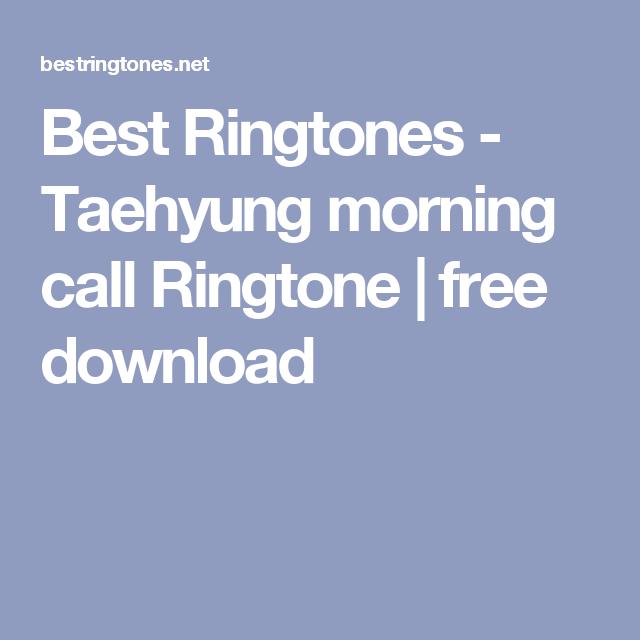 Best Ringtones - Taehyung morning call Ringtone  22f3299dbb