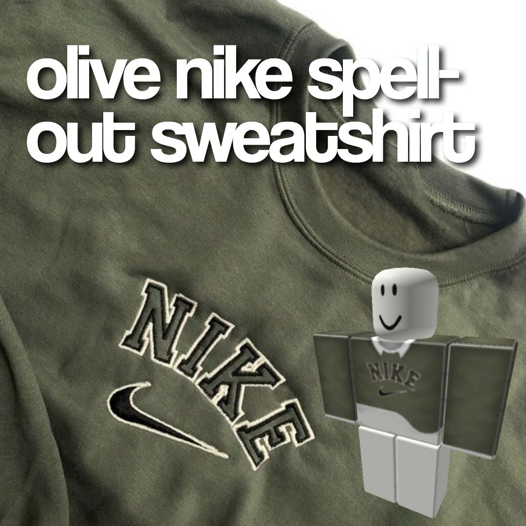 Olive Nike Spellout Sweatshirt Roblox In 2021 Sweatshirts Roblox Nike [ 1080 x 1080 Pixel ]