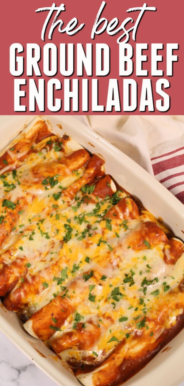 Best Ground Beef Enchiladas | 30 Minute Recipe