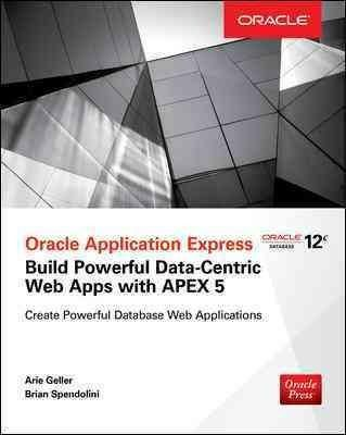 Oracle Application Express Build Powerful Data Centric Web Apps