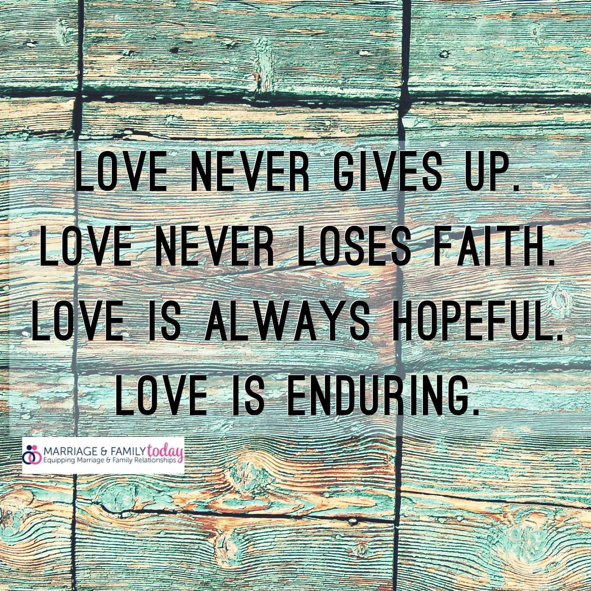 Love Never Gives Up Rriageandfamilytoday
