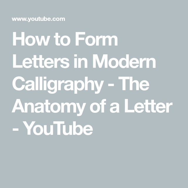 How To Form Letters In Modern Calligraphy The Anatomy Of A Letter