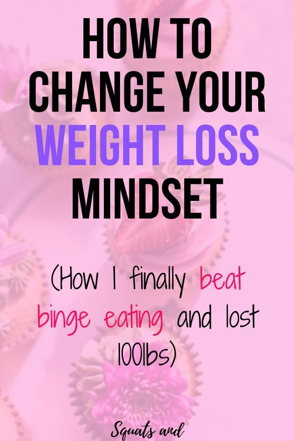 How to get in the mindset to lose weight (the key to weight loss)