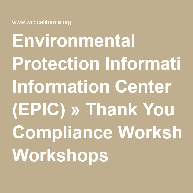 Environmental Protection Information Center (EPIC) » Thank You Compliance Workshops