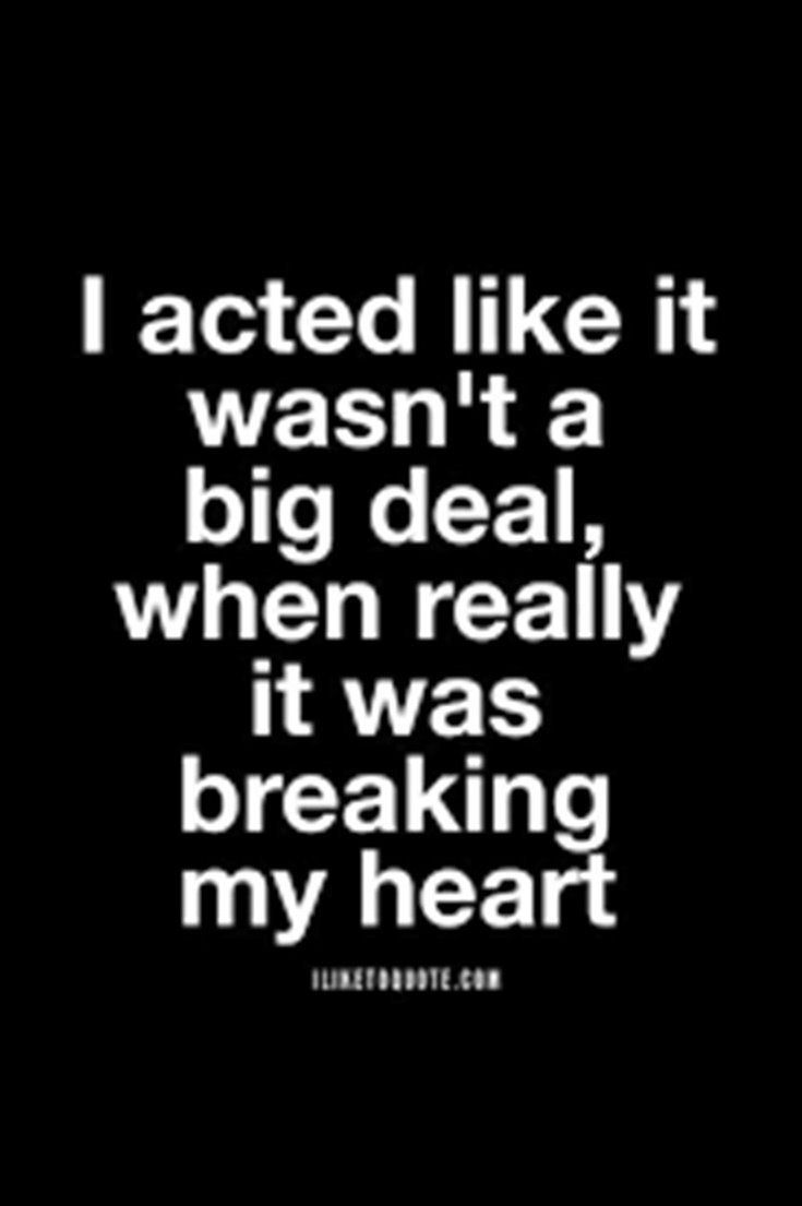 284 Broken Heart Quotes About Breakup And Heartbroken Sayings Heartbroken Quotes Hurt Quotes Breakup Quotes