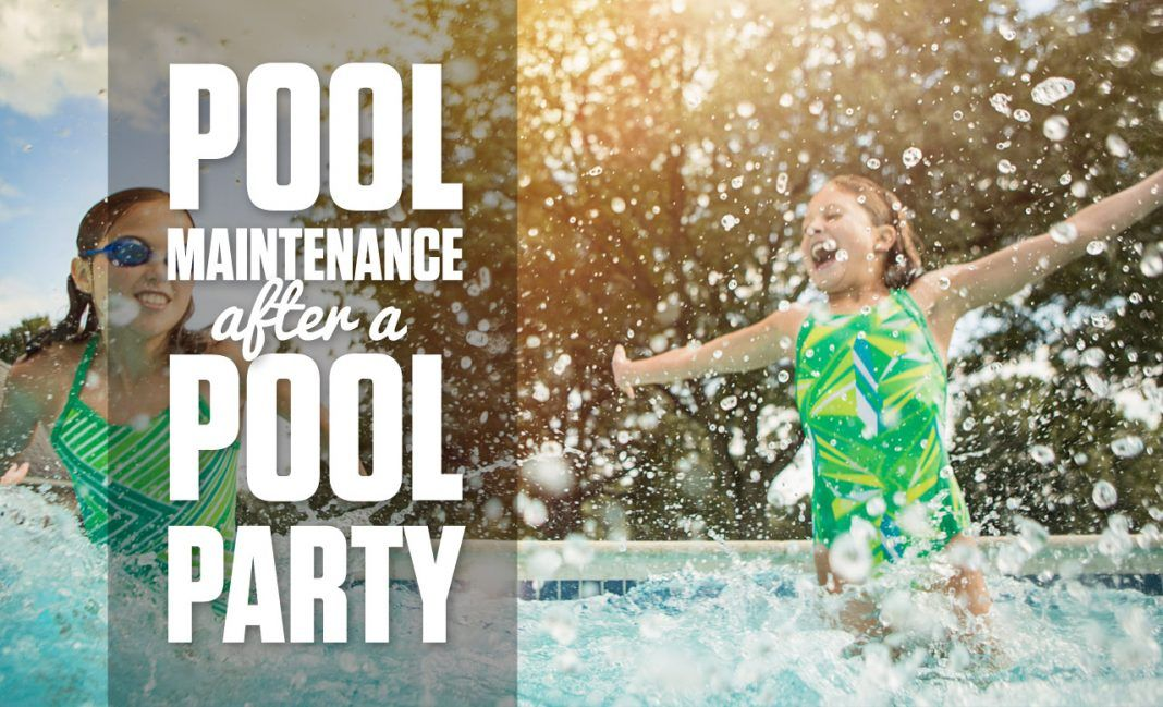 Photo of Pool Maintenance After a Pool Party – PoolSupplyWorld Blog