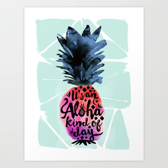 """Watercolor pineapple art with typography that reads """"it's an aloha kind of day"""" by CHRYSTAL WALEN."""