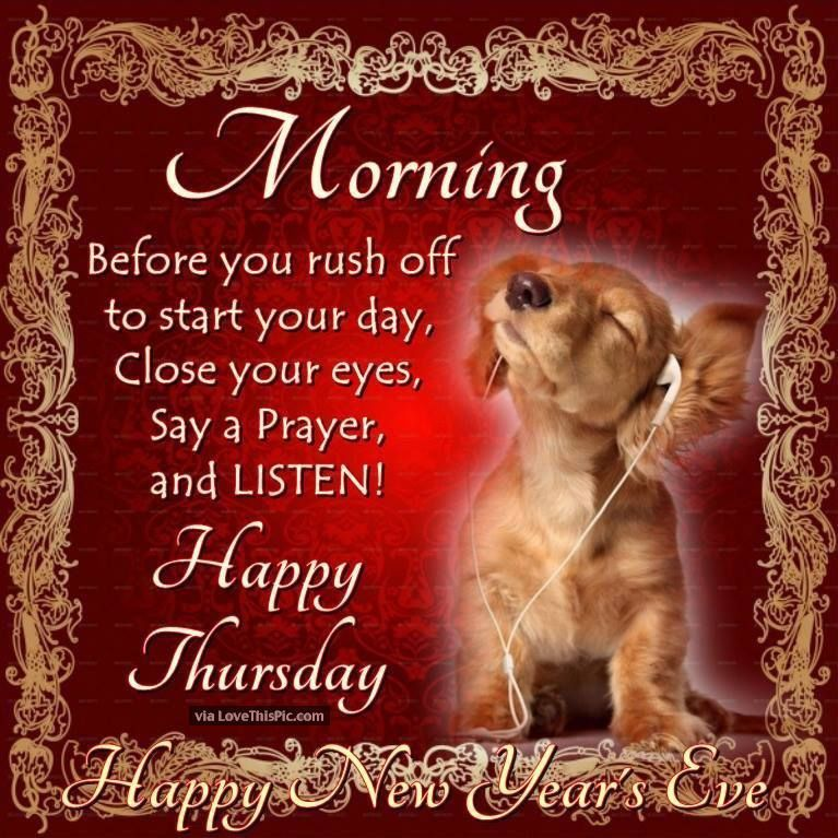 good morning thursday happy new years eve new years good morning new year happy new year new years quotes new year quotes new years eve happy new years eve