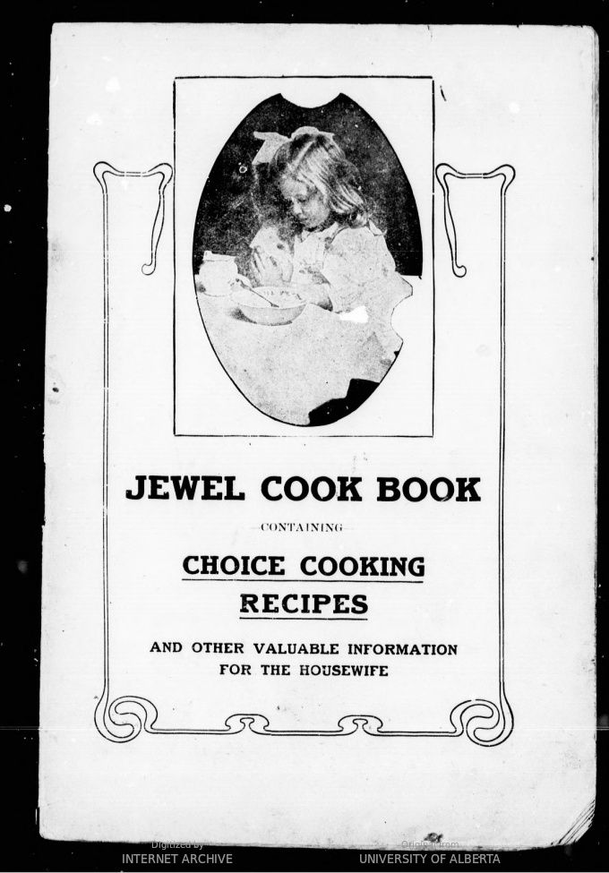 Jewel Cook Book Containing Choice Cooking Recipes And Other Valuable Information For The Housewife Cooking Recipes Cookbook Vintage Cooking