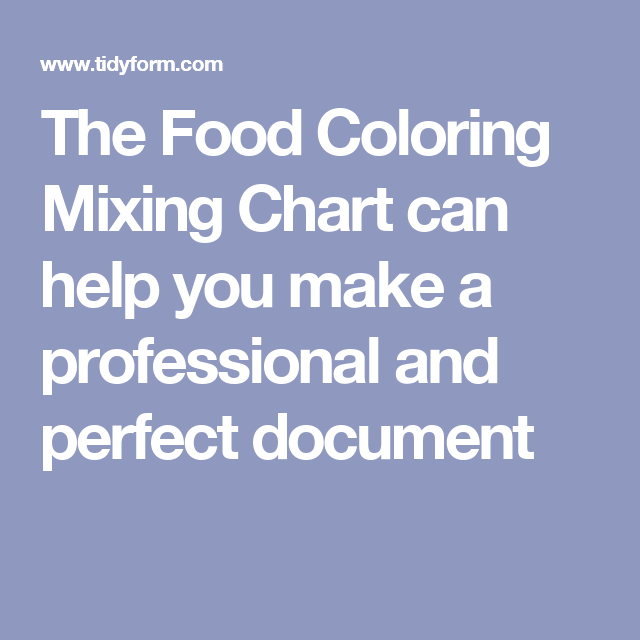 The Food Coloring Mixing Chart can help you make a professional and ...