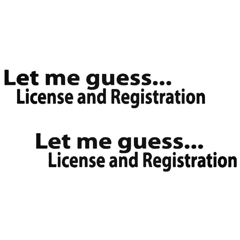 Let Me Guess License And Registration StickerJDM Stance Lowered Decal