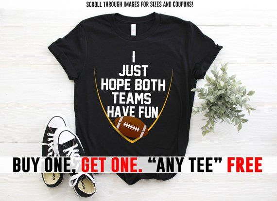 24870234a9 ON SALE: I Just Hope Both Teams Have Fun T-Shirt, Sports Wear, Football T- shirt, Gameday Shirt, Football Lovers, Football Player Girlfriend