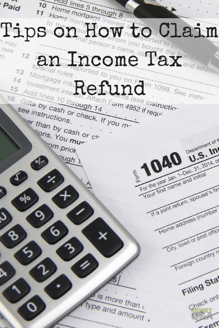 Getting Back Your Money How To Claim An Income Tax Refund Tax Refund Personal Finance Money Savvy