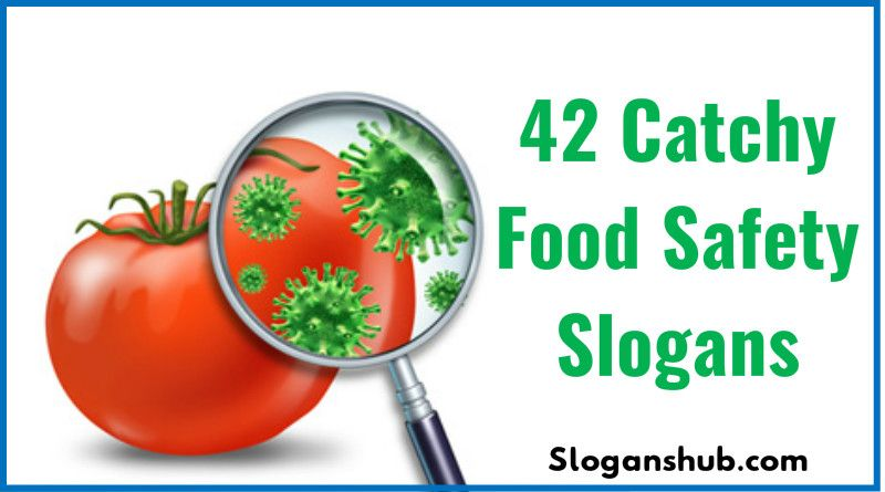 42 Catchy Food Safety Slogans Safety Slogans Food