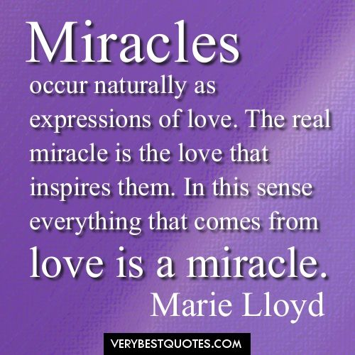 Merveilleux Miracles Occur Naturally As Expressions Of Love. The Real Miracle Is The  Love That Inspires