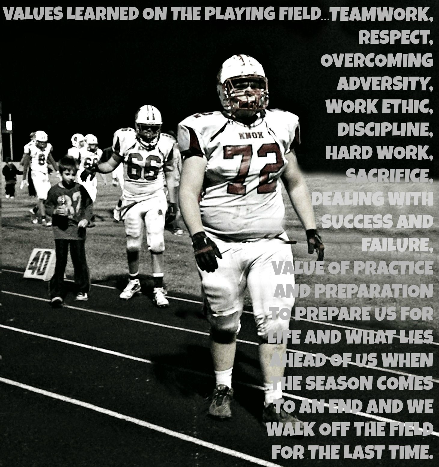 Inspirational Values Learned On The Playing Field Teamwork Respect Overcoming Advers Inspirational Football Quotes Football Season Quote Senior Football