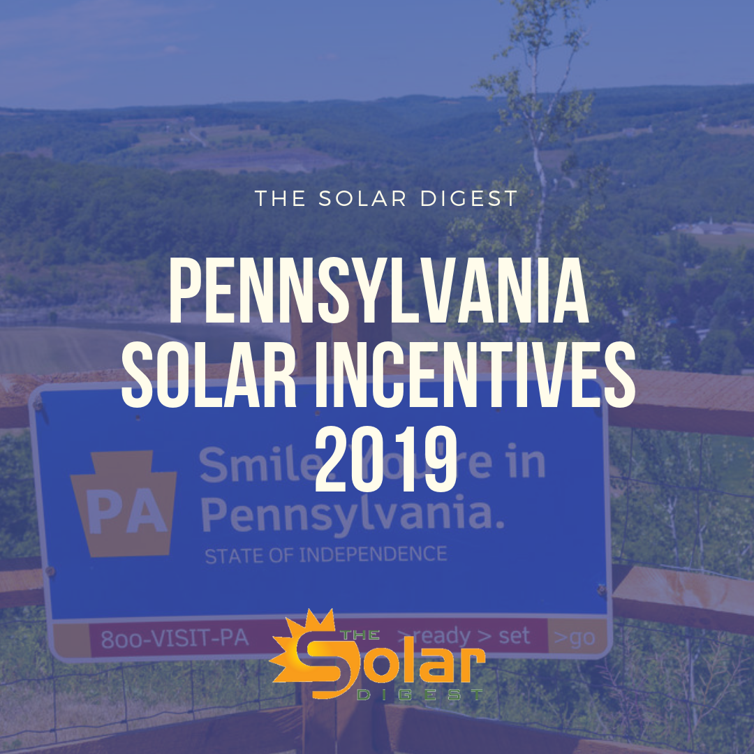 If You Re A Pennsylvania Homeowner Thinking Of Installing Solar Panels In 2019 The Biggest Question On Your Mind Is Probably H Incentive Solar Solar Rebates