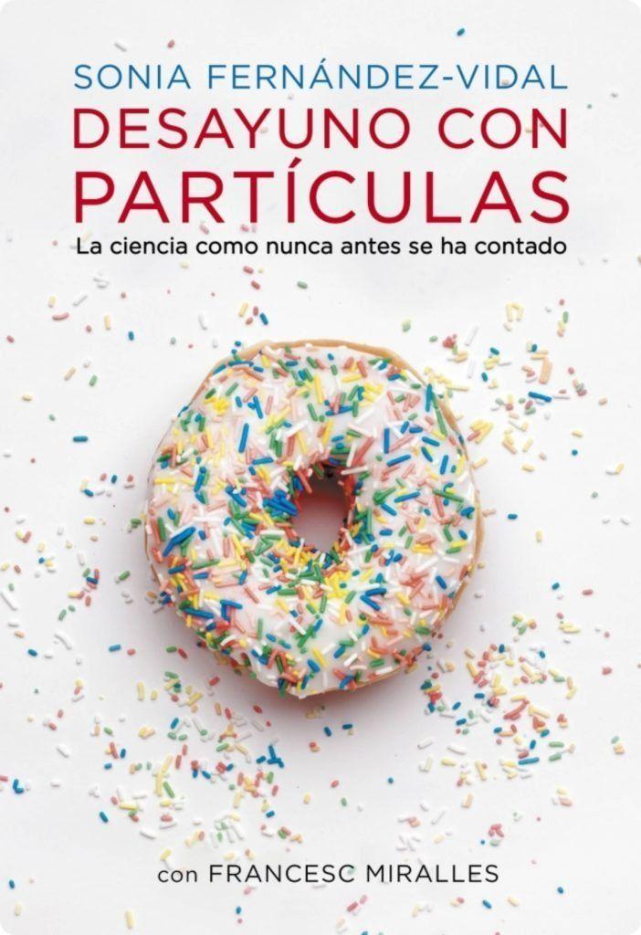 Desayuno Con Particulas En 2020 Fisica Cuantica Libros De Ciencia Ciencia