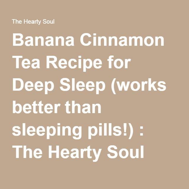 Banana Cinnamon Tea Recipe for Deep Sleep (works better than sleeping pills!) : The Hearty Soul
