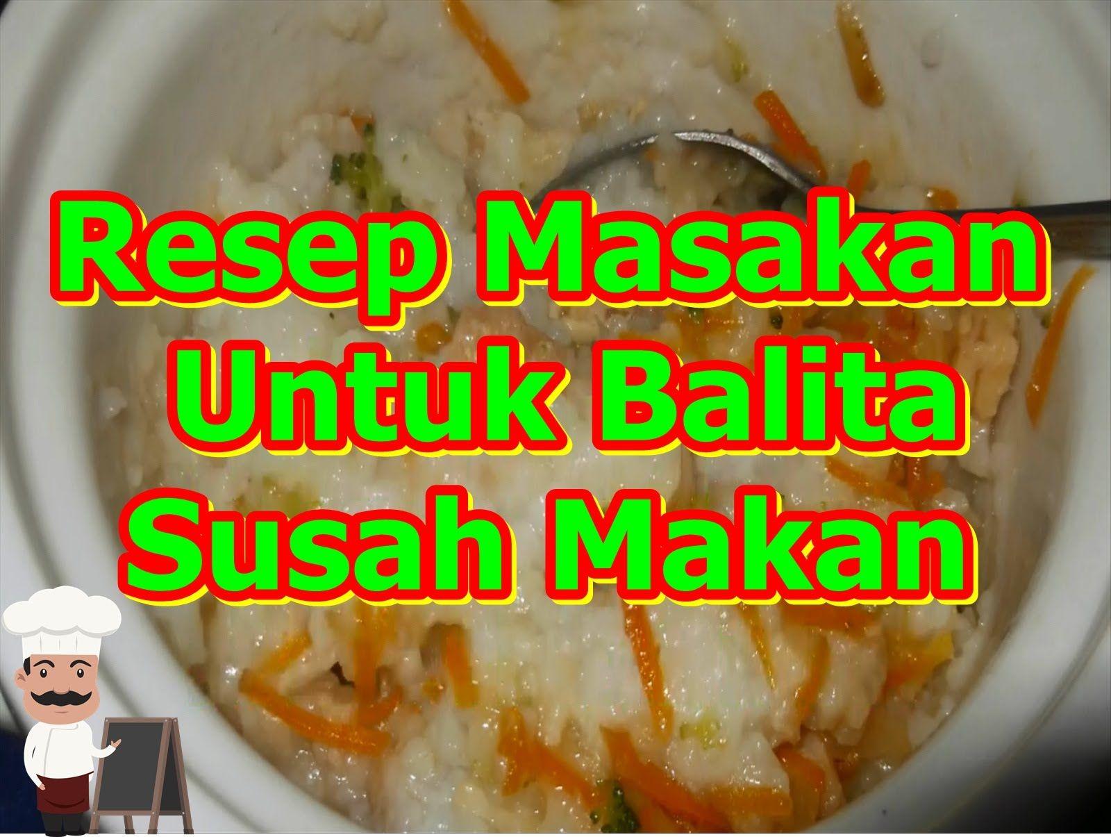 Resep Masakan Untuk Balita Susah Makan Resep Masakan Resep Makanan Balita Makanan