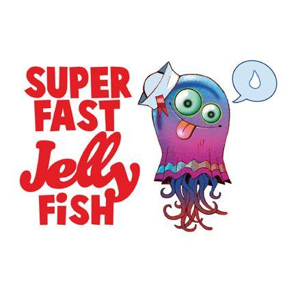 Super Fast Jelly Fish