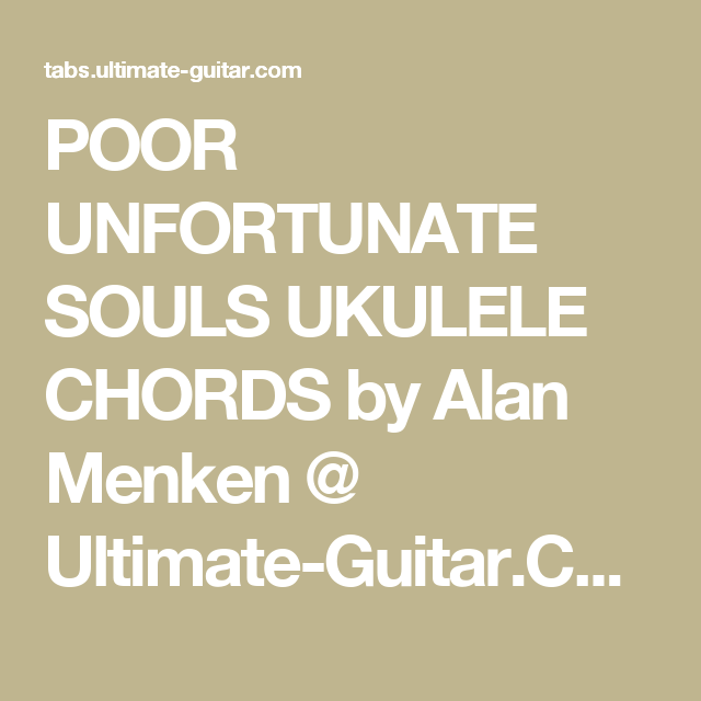 POOR UNFORTUNATE SOULS UKULELE CHORDS by Alan Menken @ Ultimate ...