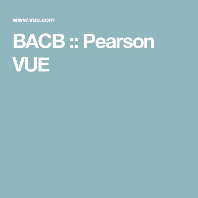 Bacb Pearson Vue Helping Children Learn Pinterest Behavior