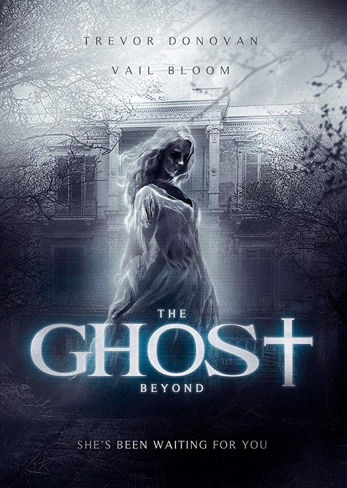 The Ghost Beyond 2018 Ghost Movies Horror Movie Posters Scary Movies