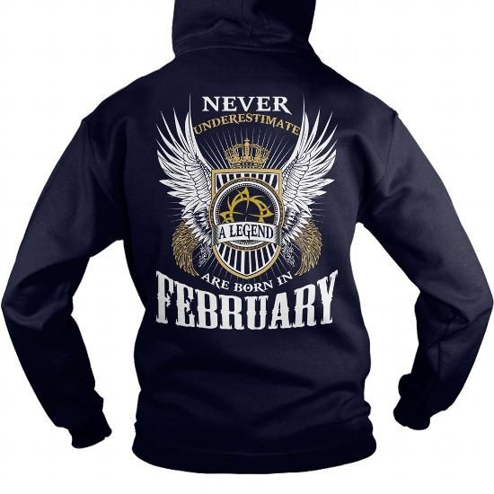 572673645 Make this funny birthday in month gift saying Never Underestimate A Legend Are  Born In February as a great for you or someone who born in February Tee ...