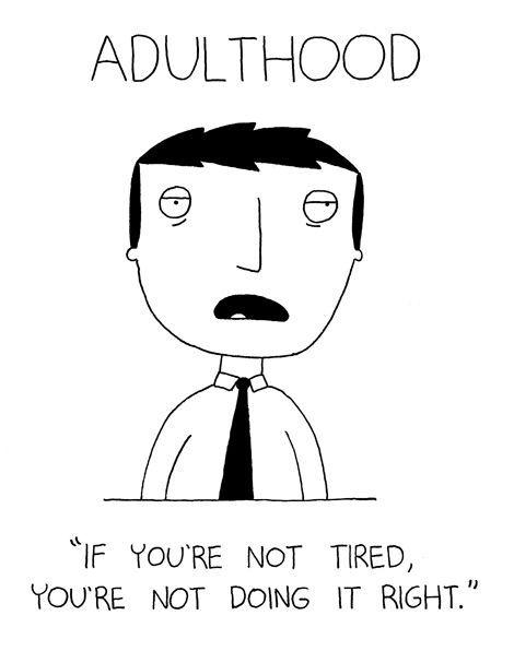 adulthood... or grad school. true dilemma. I am also having this dilemma.