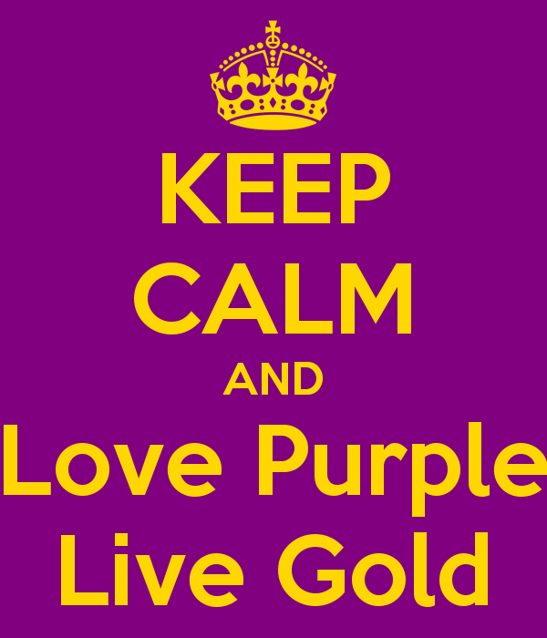 Live Gold Quotes Inspiration Keep Calm And Love Purple Live Gold  My Style  Pinterest  Calming