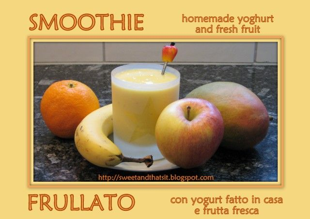 Sweet and That's it: SMOOTHIES - FRULLATI