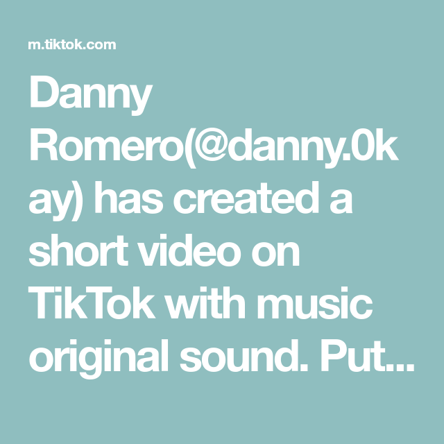 Danny Romero Danny 0kay Has Created A Short Video On Tiktok With Music Original Sound Put It On Snapchat To Slow In 2020 Best Dance The Originals Cooking Tutorials