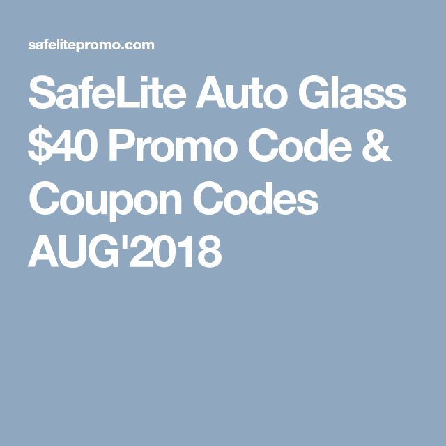 photo relating to Safelite Auto Glass Printable Coupon named SafeLite Car Gl $40 Promo Code Coupon Codes AUG2018