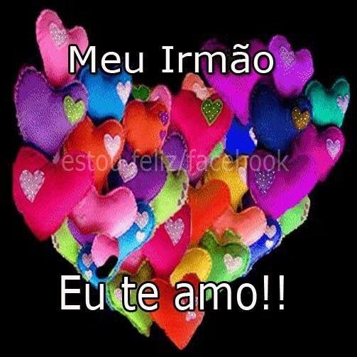 Frases Imagem 1791 Meu Irmão Eu Te Amo Tags Amor