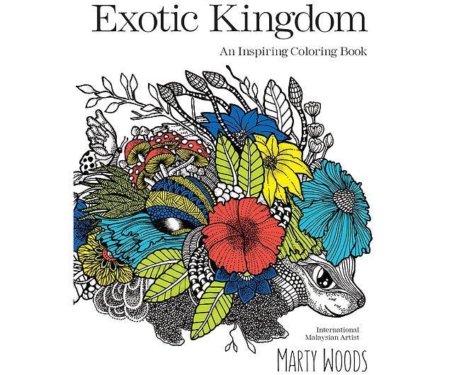 Exotic Kingdom An Inspiring Coloring Book By Marty Woods Is Now Available For Preorder Worldwide From
