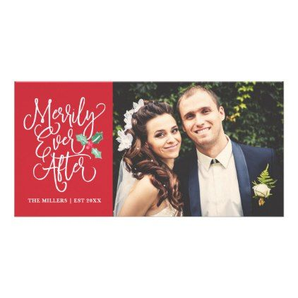 Merrily Ever After Wedding Holiday Photo Red Card Xmascards Christmaseve Christmas Eve Merry
