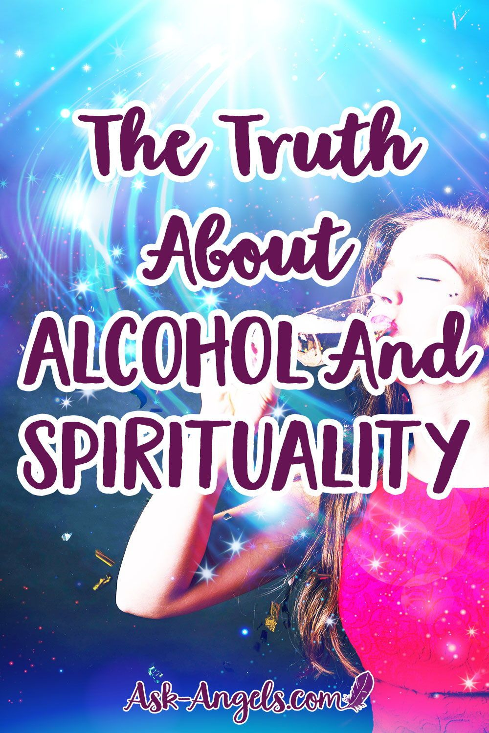 The Truth About Alcohol And Spirituality With Images