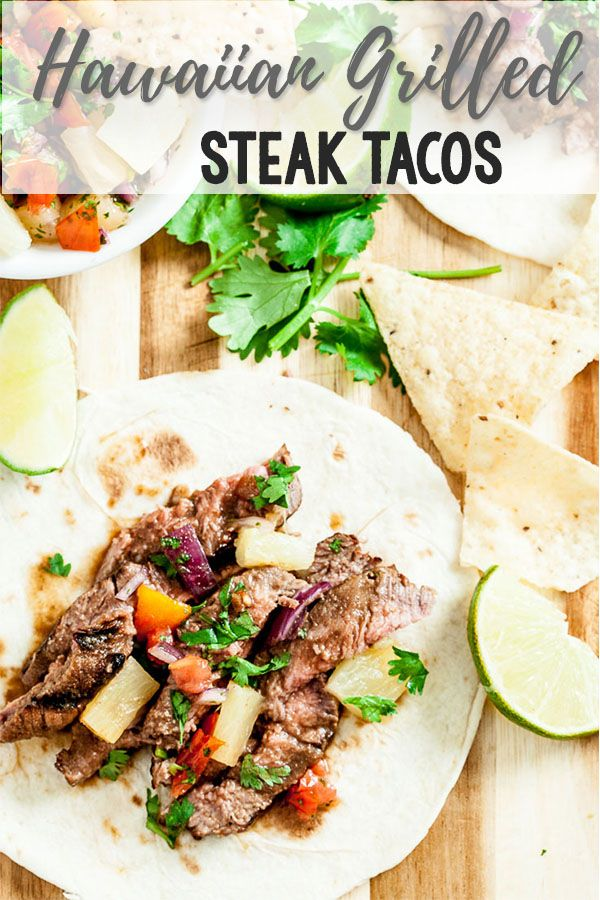 Hawaiian Grilled Steak Tacos - Chew Out Loud #grilledsteakmarinades