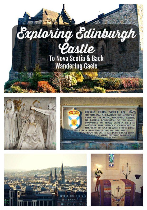 Exploring Edinburgh Castle | To Nova Scotia and Back, Exploring the Castle and the connections to Nova Scotia, Canada | Wandering Gaels