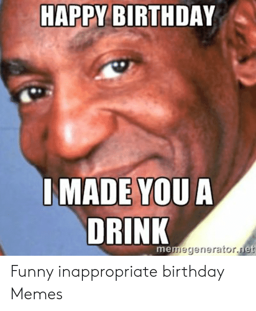 100 Hysterically Funny Birthday Memes Images Of 2020 Inappropriate Birthday Memes Happy Birthday Meme Funny Birthday Meme