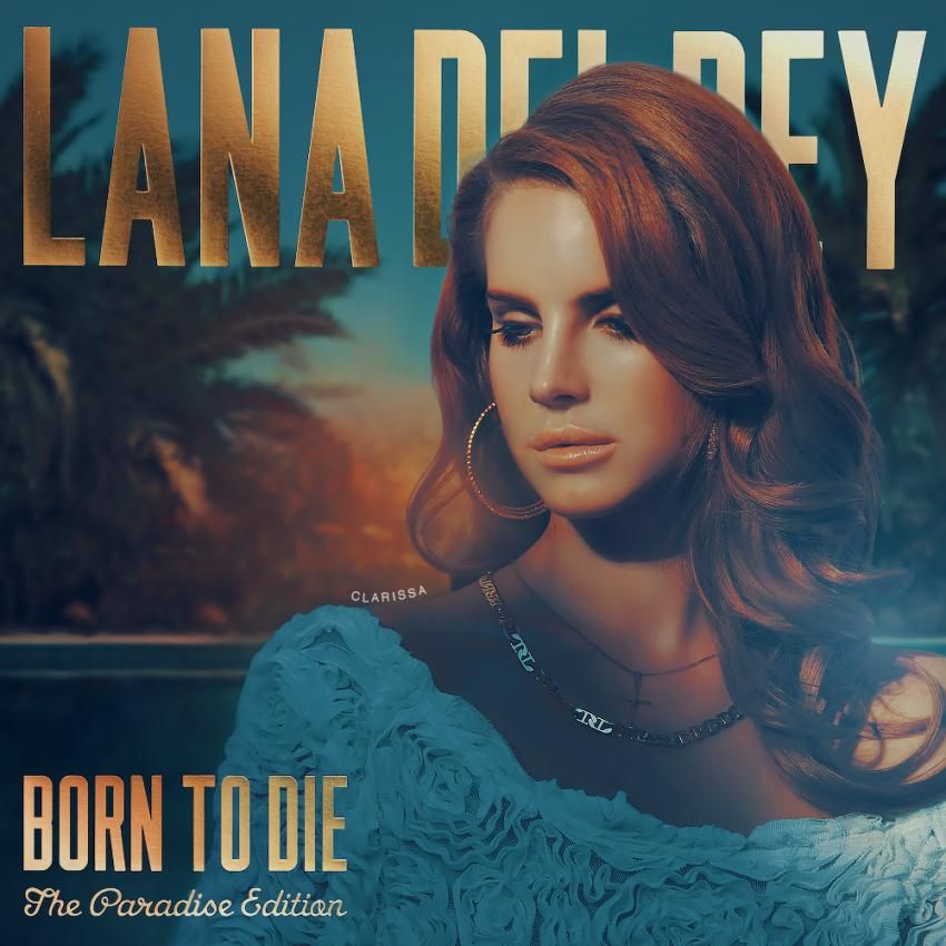Lana Del Rey Born To Die The Paradise Edition By Clarissa Lana Del Rey Lana Del Lana Del Rey Art