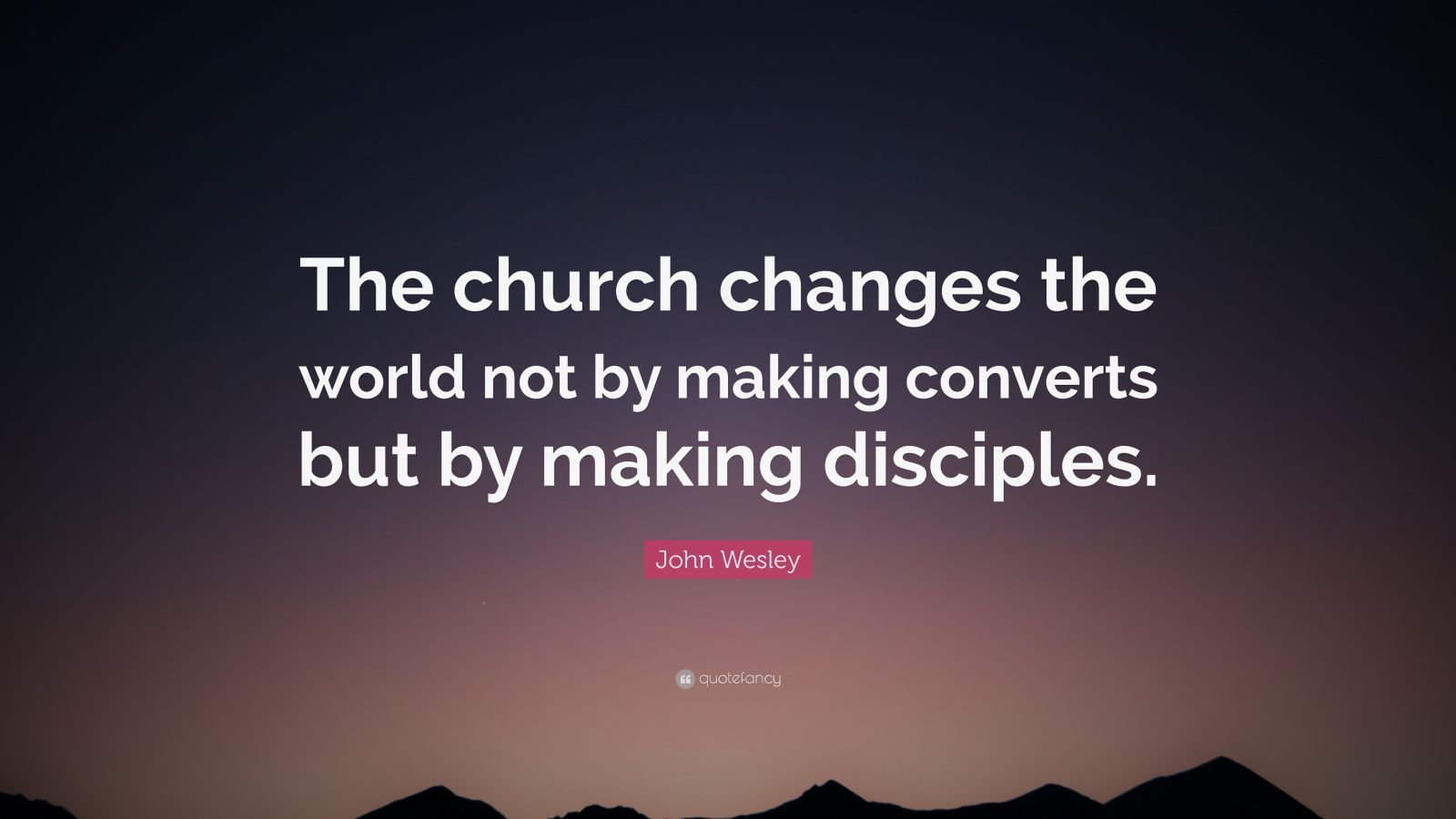 """John Wesley Quotes John Wesley Quote: """"The church changes the world not by making  John Wesley Quotes"""
