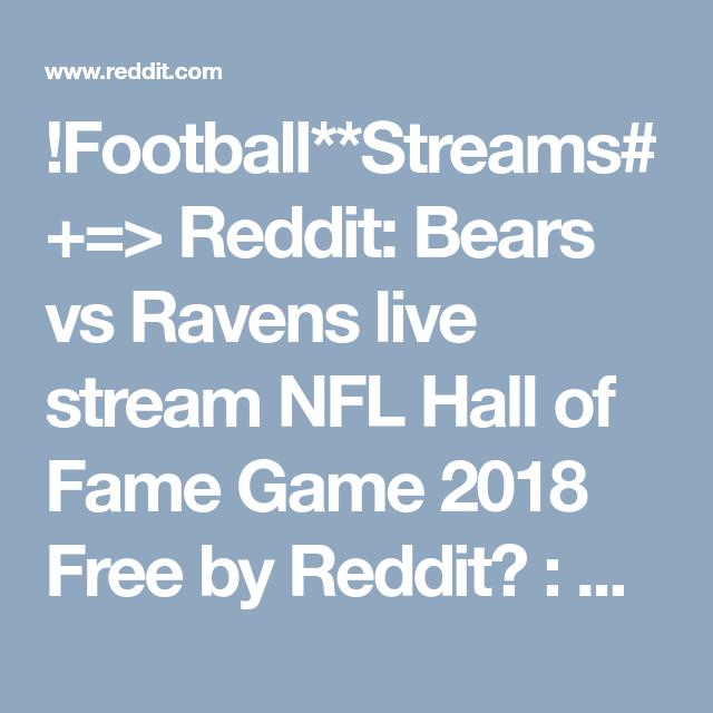 football streams reddit bears vs ravens live stream nfl hall