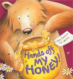Hands Off My Honey! by Jane Chapman