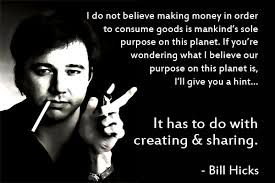 Bill Hicks Quotes Bill Hicks Quotes  Google Search  Quotes Lyrics And Passages .