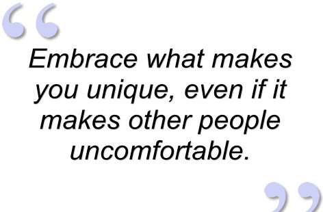 Embrace What Makes You Unique Quotes Pinterest What