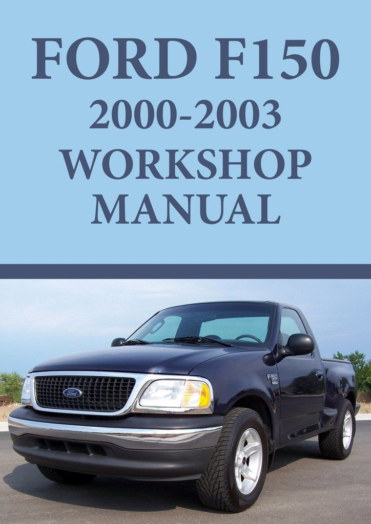 Ford F150 Series 2000 2003 Workshop Manual Ford F150 Pickup Ford Manual